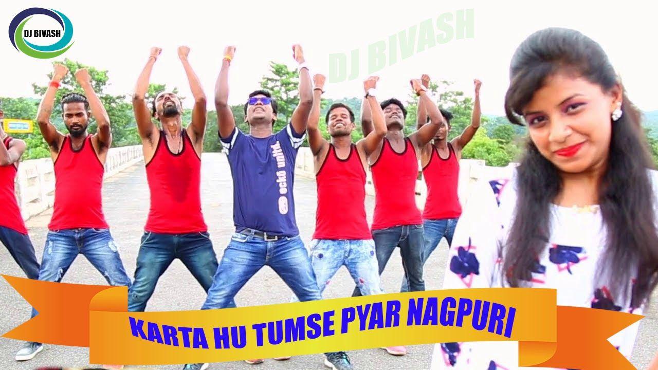 New Nagpuri Dj Remix Song 2018 Karta Hu Tumse Pyar Marta Hu Tumpe Jaan Nagpuri