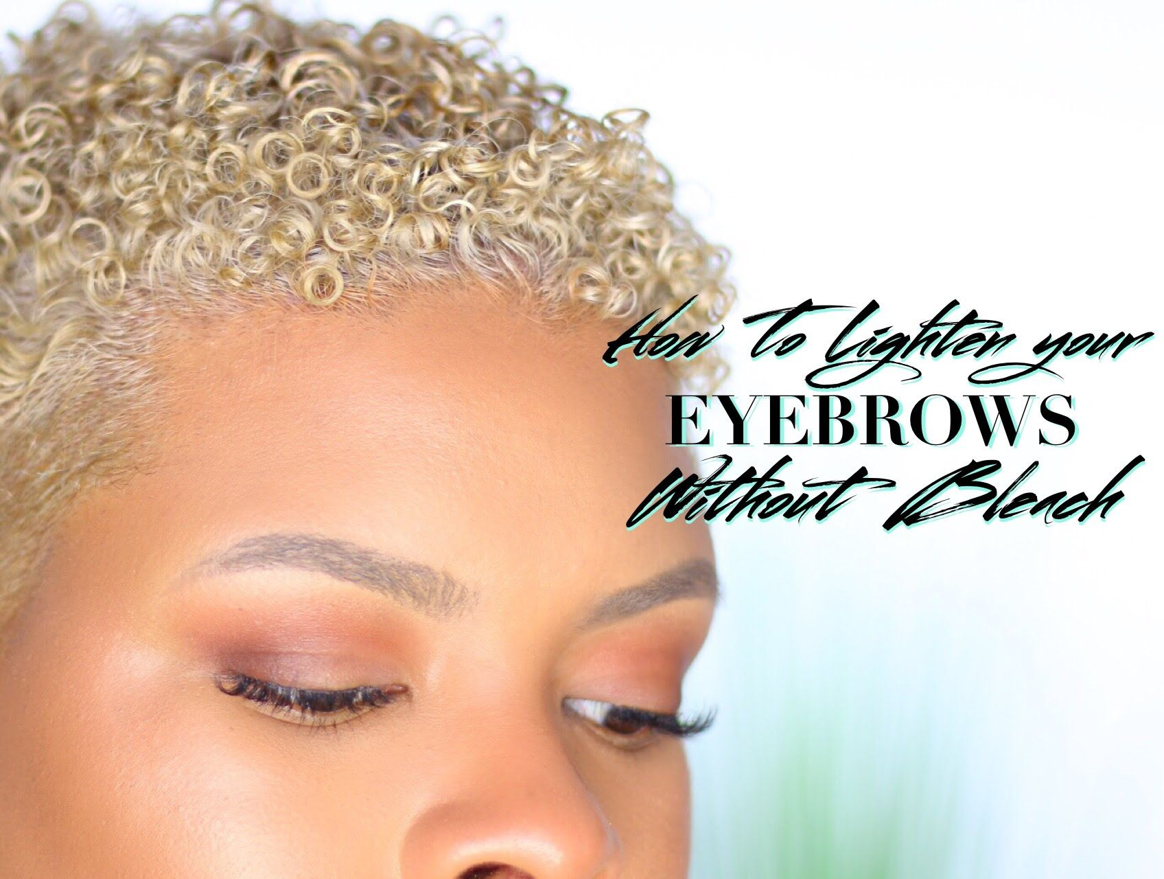 Updated Eyebrow Routine How To Lighten Eyebrows Without Bleach