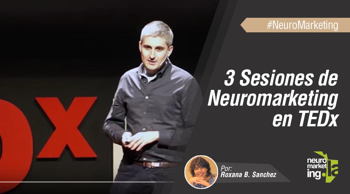 3 sesiones de TEDx sobre neuromarketing