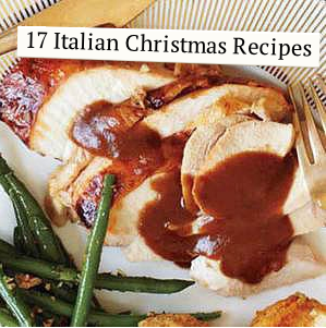 17 Italian Christmas Recipes perfect for every table.