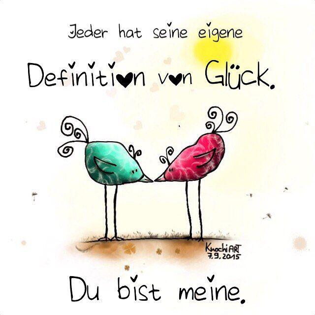 Jeder hat seine eigene #Definetion von #Glück. #Du bist meine