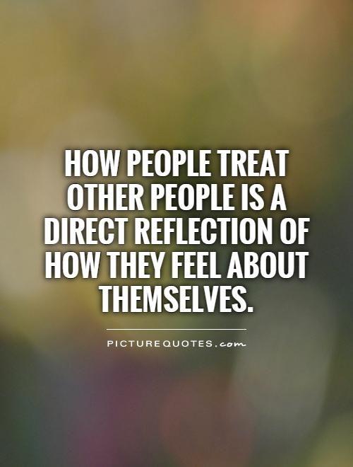 Treat People Right Quotes Quotesgram Quotes About Treats Treat