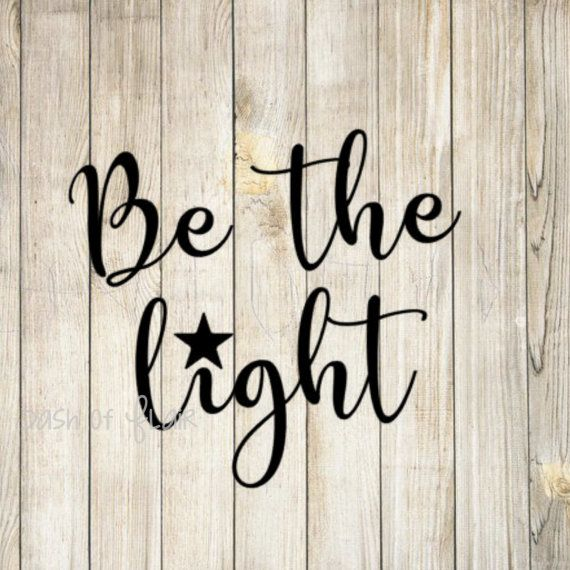 Be The Light Decal RTIC Cup Decal Yeti Decal Quotes Bible Verse - Bible verse custom vinyl decals for car