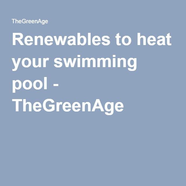 Renewables to heat your swimming pool - TheGreenAge
