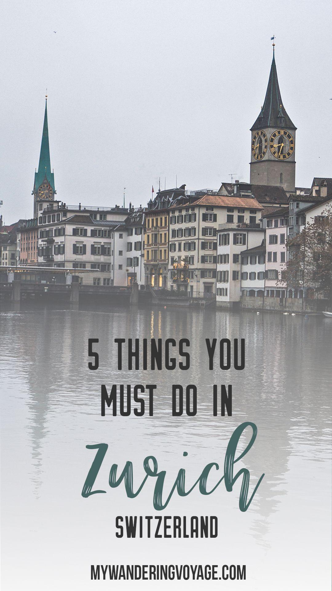 5 Must Do Things In Zurich Switzerland My Wandering Voyage