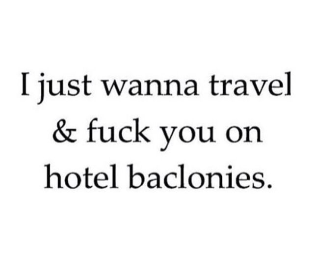 I Just Wanna Travel And Fuck You On Hotel Balconies Word - Cruise ship fuck