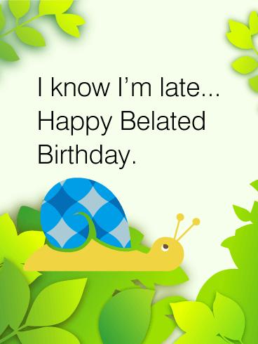 Happy belated birthday snail card happy birthday cards pinterest happy belated birthday snail card bookmarktalkfo Choice Image