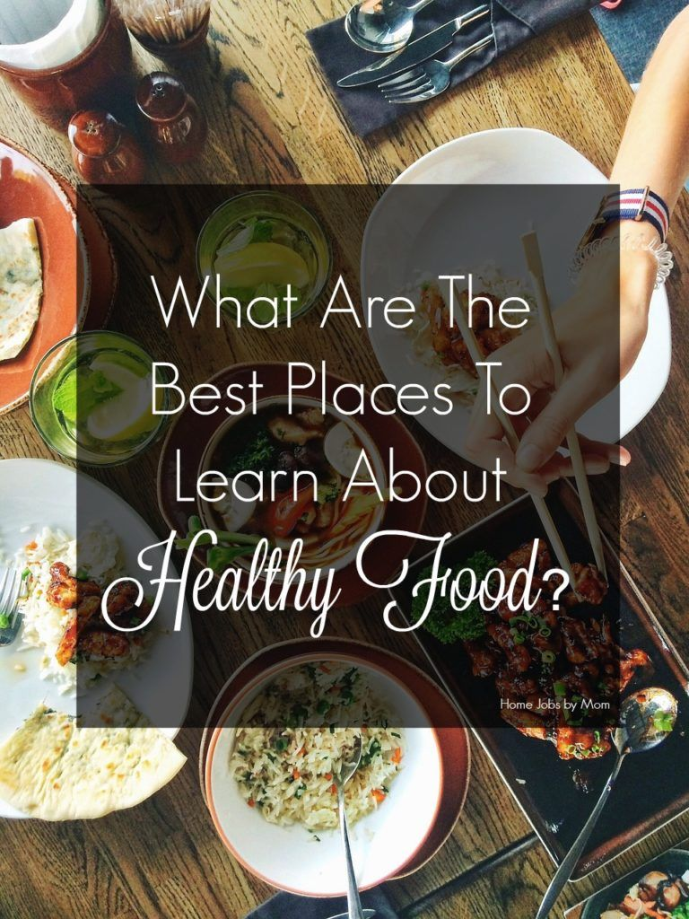 What Are The Best Places To Learn About Healthy Food Healthy