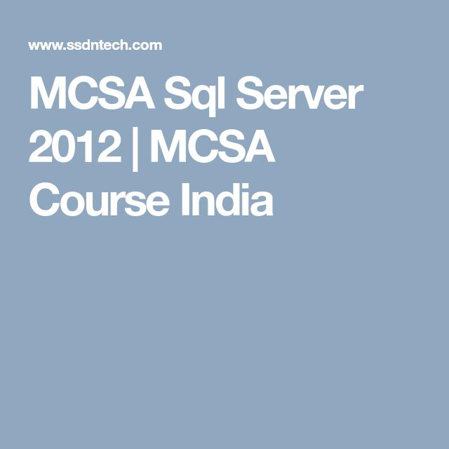 MCSA Sql Server 2012 | MCSA Course India | MCSA | Pinterest | India ...