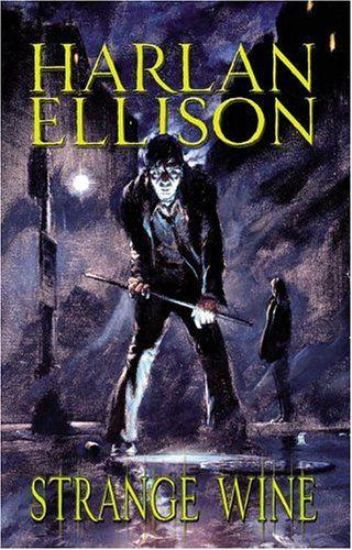 Strange Wine by Harlan Ellison, short stories, recommended in danse macabre