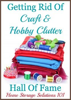 Get Rid Of Hobby Craft Clutter Hall Of Fame Hobbies Crafts