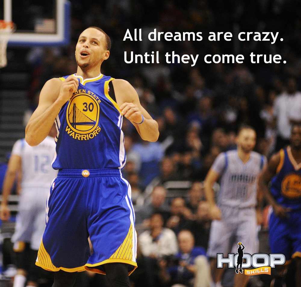 Warriors Come Out And Play Quote: All Dreams Are Crazy. Until They Come True.