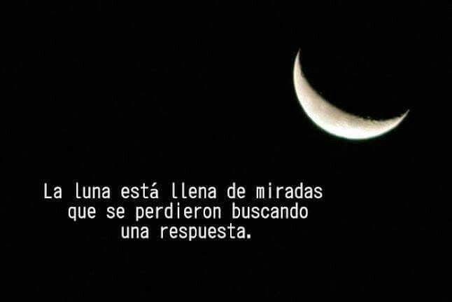 Luna Tú Que Lo Ves Citas De Luna Frases De Luna Frases Bonitas