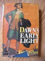Dawn S Early Light By Elswyth Thane Historical Novel Takes Place In Williamsburg I Discovered This Book Its Com Historical Novels Book Worth Reading Books