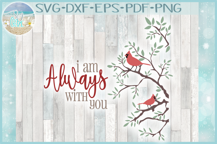 Download I Am Always With You Cardinal Quote SVG | Svg quotes