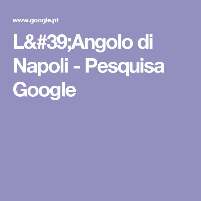 L'Angolo di Napoli - Pesquisa Google