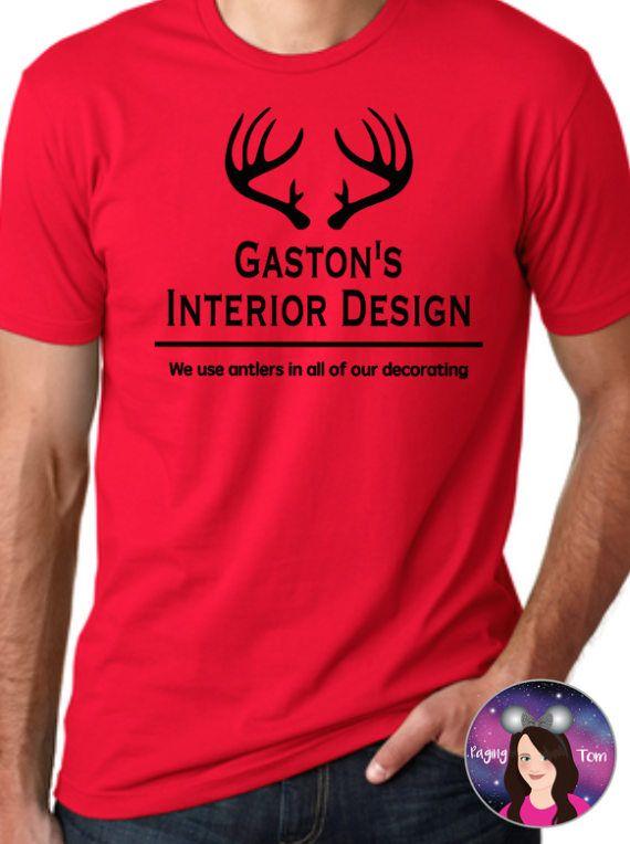 Gaston Tee, Gaston's Interior Design , Beauty and the Beast Shirt
