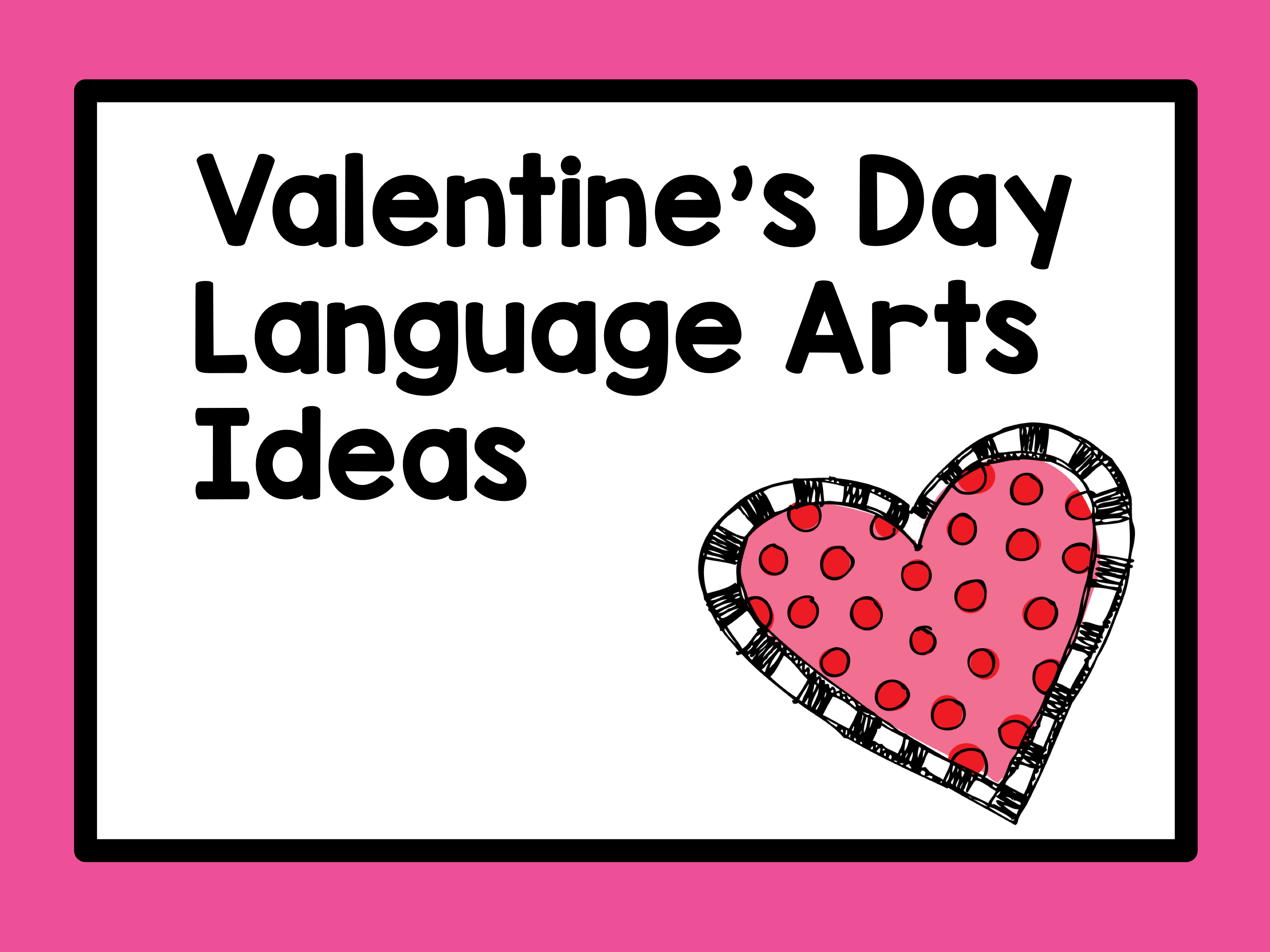 Valentine S Day Resources For Language Arts Includes