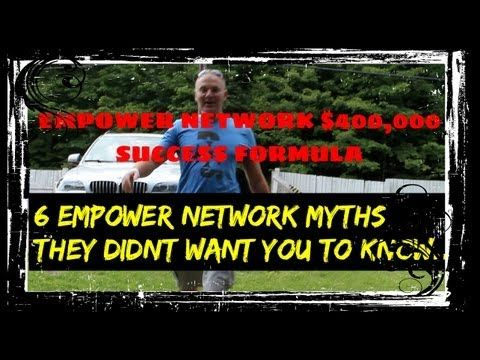 Empower Network 400K Success Formula - 6 Money Myths They Didnt Want You...