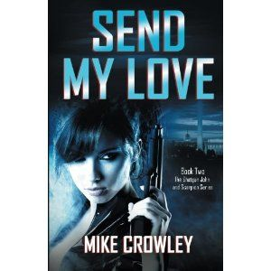 #Book Review of #SendMyLove from #ReadersFavorite - https://readersfavorite.com/book-review/send-my-love  Reviewed by Chris Fischer for Readers' Favorite  Whoa! That's the first thing I thought when I finished reading the newest book by author Mike Crowley in his Shotgun John and Scorpion Series. Send My Love leads readers on an exciting journey in which three nukes are missing, the Army and CIA are frantically trying to locate them and get them back, and tons of polit...