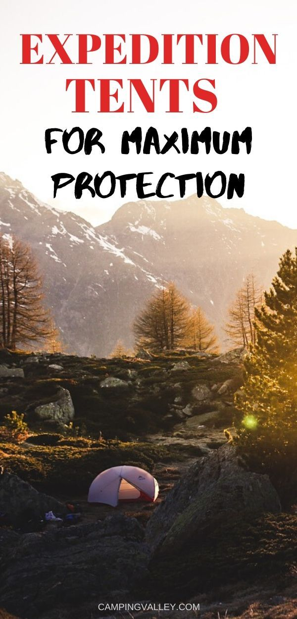 Top 5 Best Expedition Tents Of 2020 For Maximum Protection ...