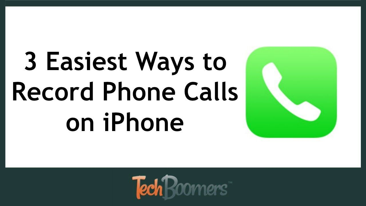 3 Easiest Ways to Record Phone Calls on iPhone Caller id