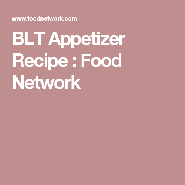 BLT Appetizer Recipe : Food Network