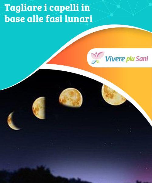Fasi Lunari Per Tagliare I Capelli Ottobre 2018  2022