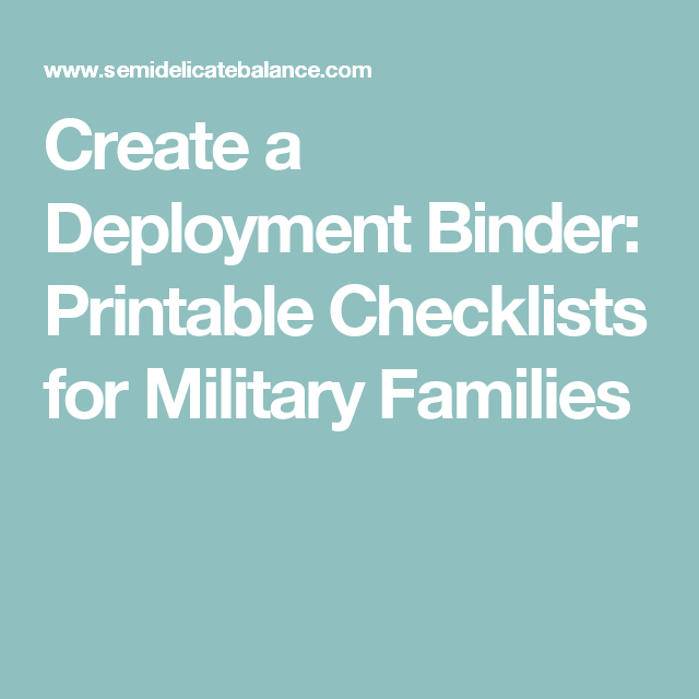 Create A Deployment Binder: Printable Checklists For