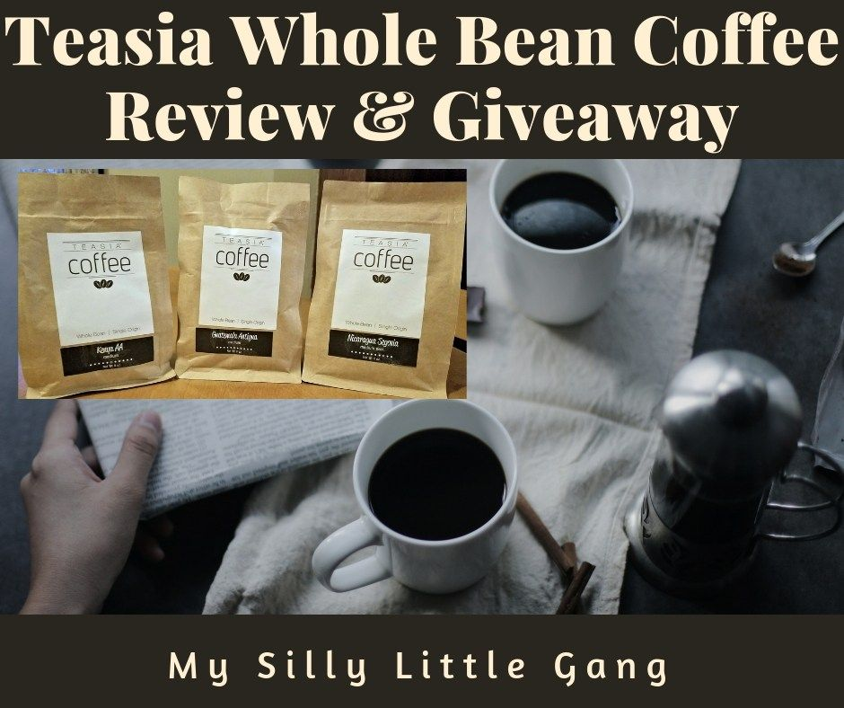 Teasia Whole Bean Coffee Review Giveaway My Silly Little Gang Coffee Review Coffee Beans Coffee