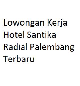 Lowongan Kerja Hotel Santika Radial Palembang Terbaru Palembang Hotel Math