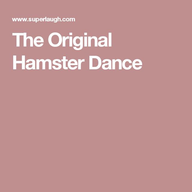 The Original Hamster Dance The Originals Make You Smile The