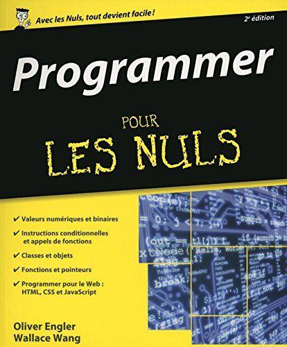 Programmer Pour Les Nuls Grand Format 2e Edition De Oliv Https Www Amazon Fr Dp Langage Informatique Maintenance Informatique Informatique Pour Les Nuls