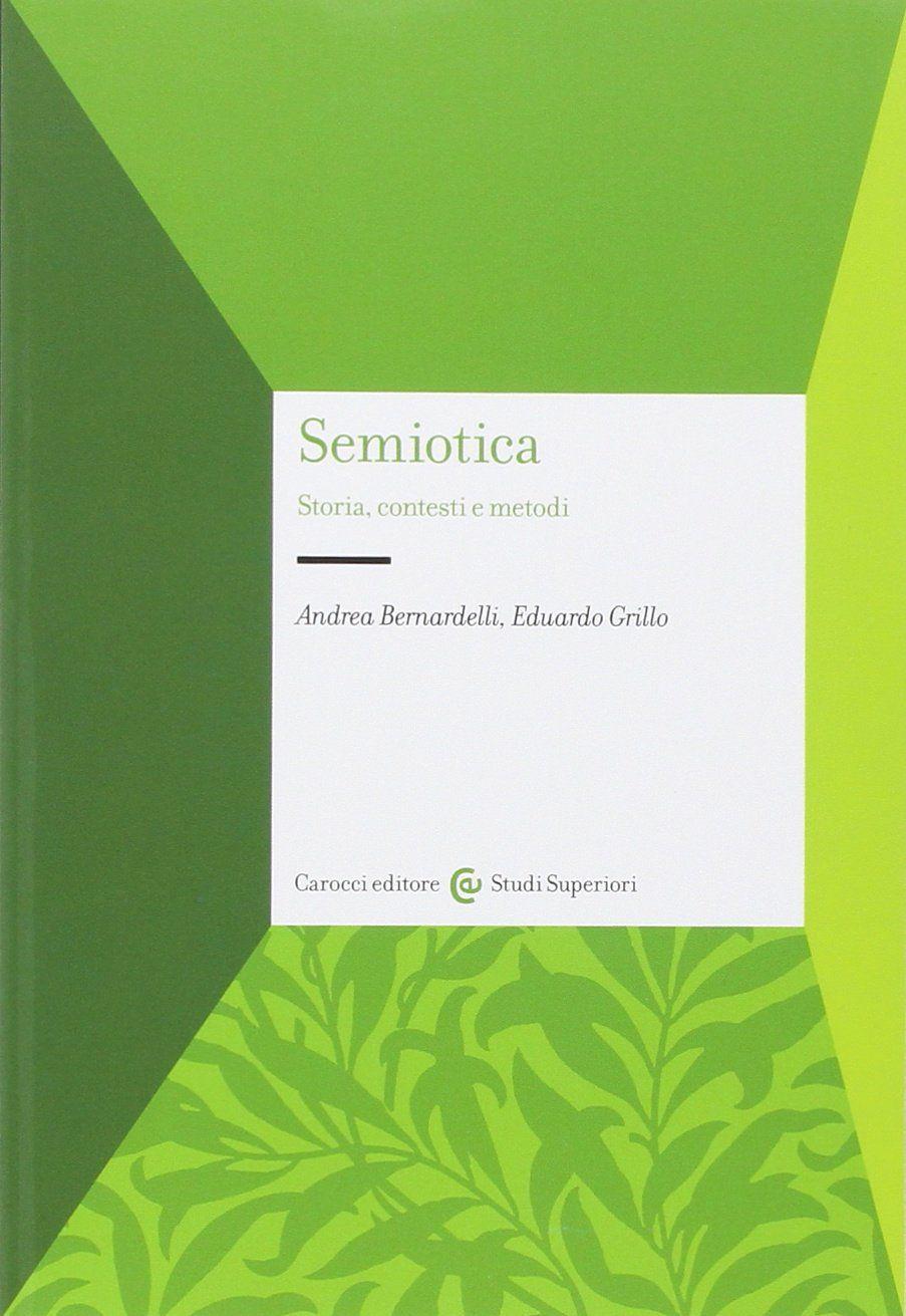 Semiotica Storia Contesti E Metodi Storia Semiotica Metodi Contesti Storia Libri Libro Aperto