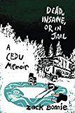 Free Kindle Book -   Dead, Insane, or in Jail: A CEDU Memoir