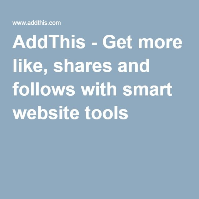 AddThis - Get more like, shares and follows with smart website tools