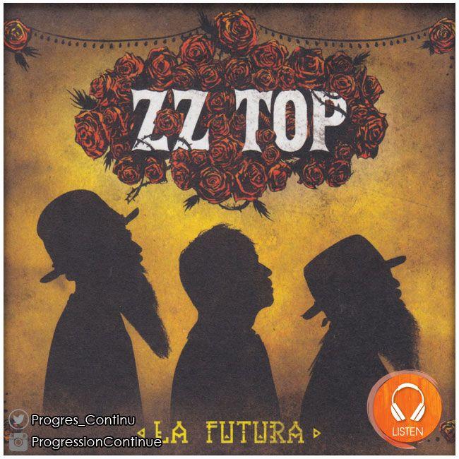 Zz Top La Futura 2012 La Production De Rick Rubin Sur Ce Disque Est Carnassiere Mordante Et Met Parfaitement En Valeur Le Hard Zz Top Pop Rock Rock
