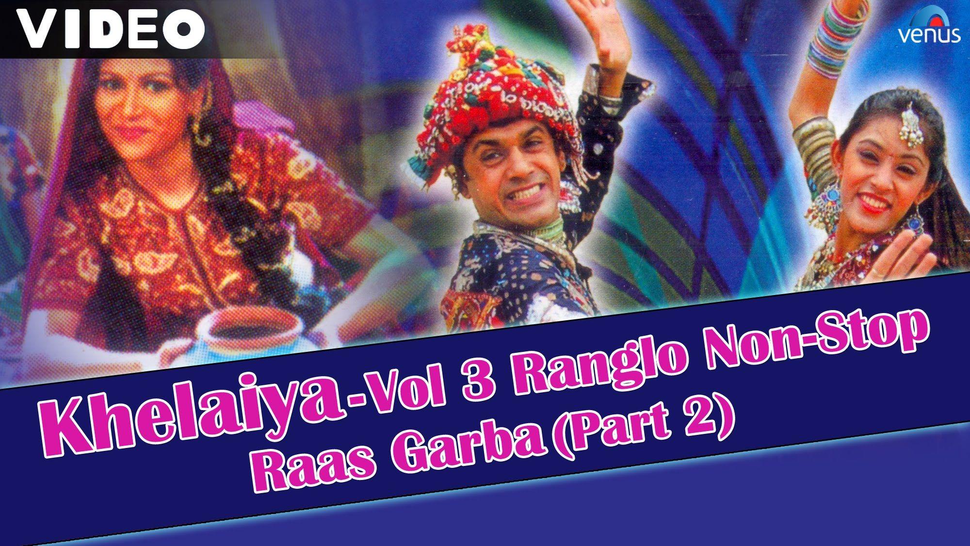 Khelaiya Vol 3 Ranglo Non Stop Raas Garba Part 2 Popular Dandiya Navratri Songs Garba Songs Songs