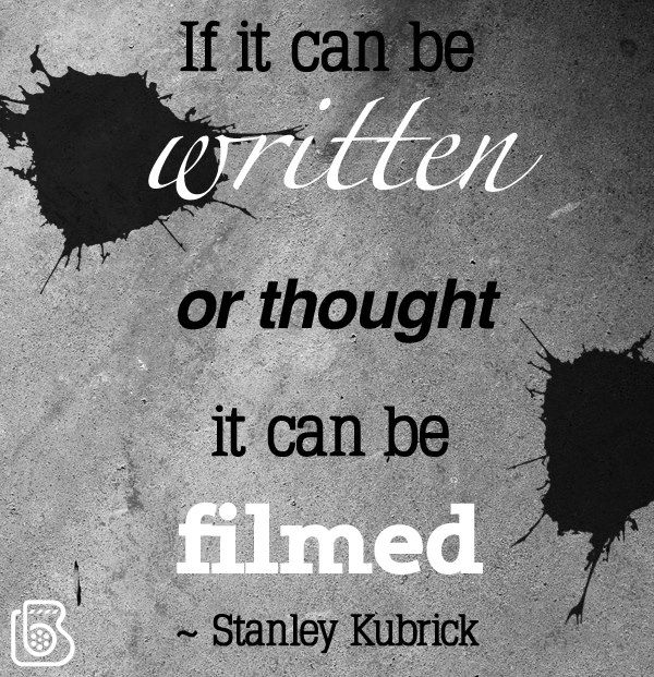 If It Can Be Written Or Thought It Can Be Filmed