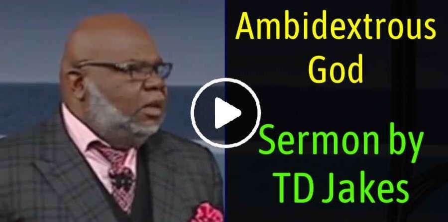 TD Jakes - Ambidextrous God (May-24-2019)   T D  Jakes