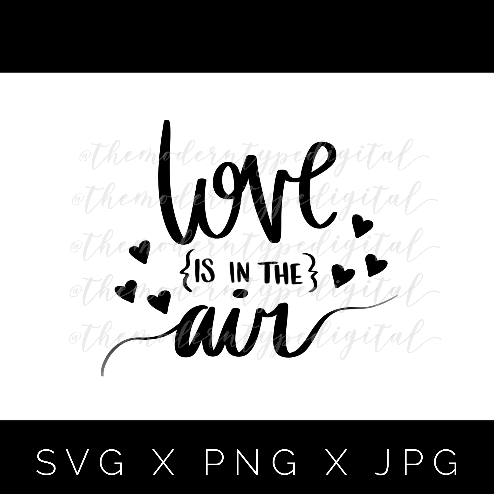 Download Love is in the Air SVG, PNG, JPG. Perfect for Cricut and ...