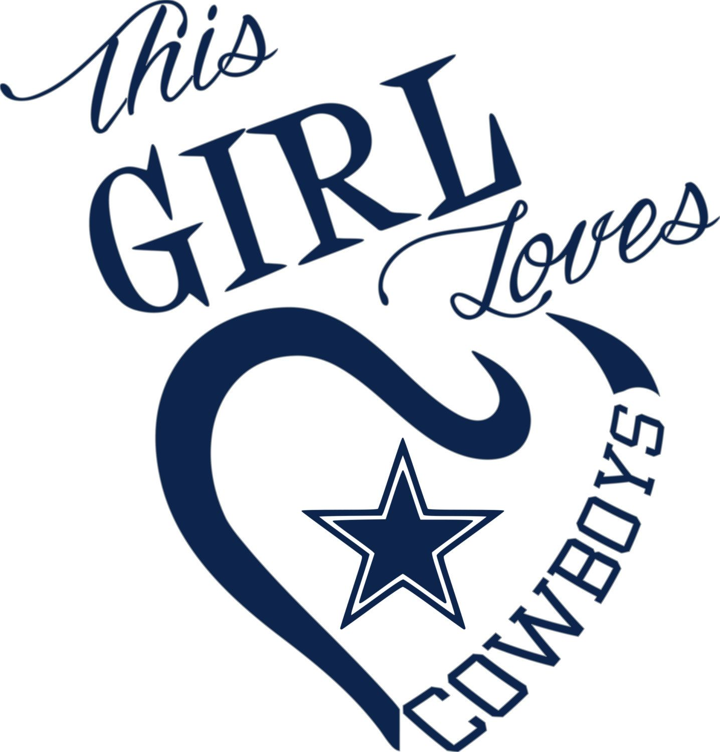 Free Dallas Cowboys Svg File This Girl Loves Dallas