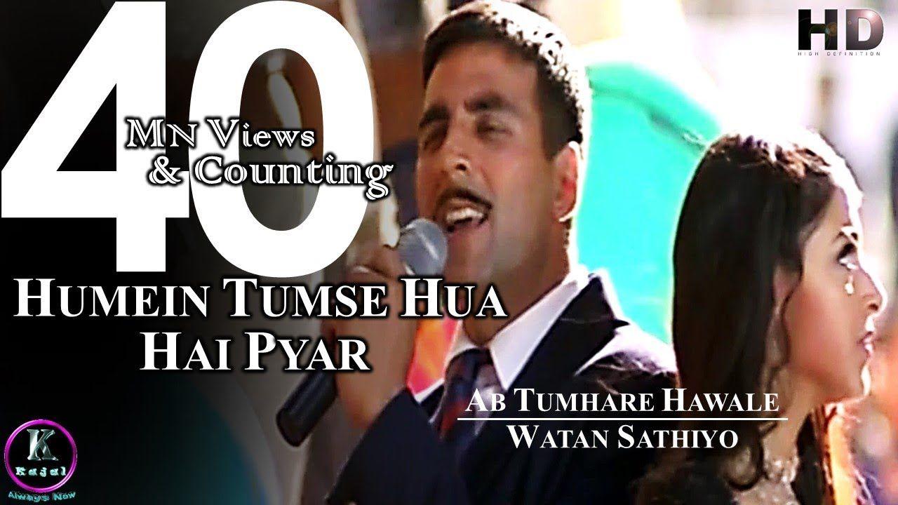 Humein Tumse Hua Hai Pyar Hd Ab Tumhare Hawale Watan Saathiyo Aksh Mp3 Song Download Movies Full Movies Download