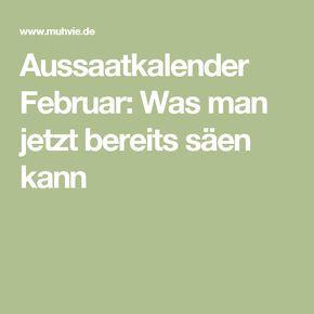 Unterteilt In Fensterbank Gewachshaus Aussaatkalender Februar Was