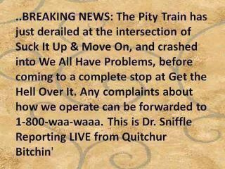The Pity Train has left the station....
