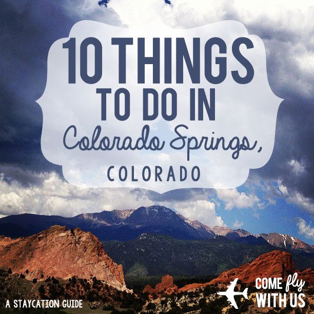Colorado Springs Or Denver Where Should You Live: 10 Things To Do In Colorado Springs, CO