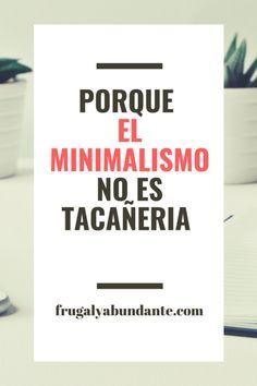 EL MINIMALISMO NO ES TACAÑERIA