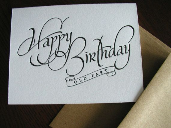 Happy Birthday Typography Cursive ~ Sass 442 happy birthday old fart letterpress card letterpresses