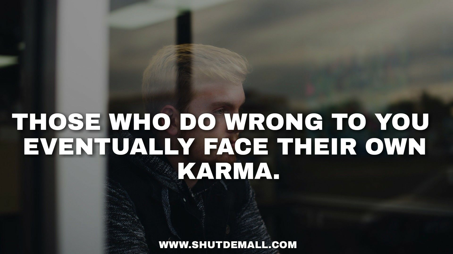 Shut Dem All Karma Quotes And Sayings With Pictures Karma Quotes Inspirational Quotes About Success Hard Work Quotes