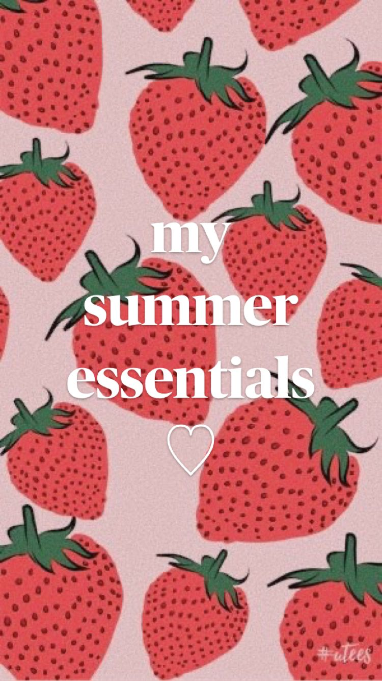 my  summer essentials!